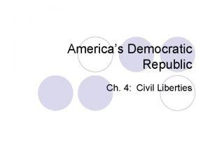 Americas Democratic Republic Ch 4 Civil Liberties Introduction