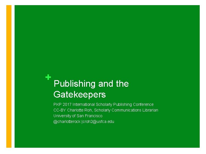 Publishing and the Gatekeepers PKP 2017 International Scholarly