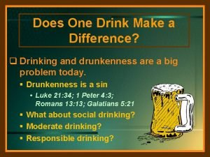 Does One Drink Make a Difference q Drinking