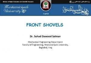 FRONT SHOVELS Dr Suhad Dawood Salman Mechanical Engineering