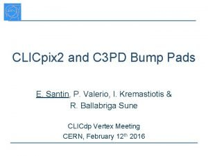 CLICpix 2 and C 3 PD Bump Pads