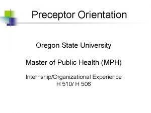 Preceptor Orientation Oregon State University Master of Public