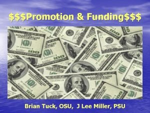 Promotion Funding Brian Tuck OSU J Lee Miller