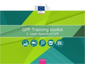 GPP Training toolkit 3 Legal Aspects of GPP