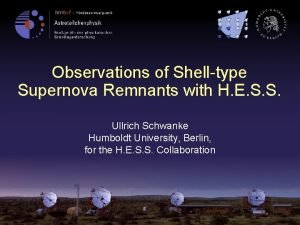Observations of Shelltype Supernova Remnants with H E