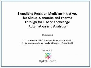 Expediting Precision Medicine Initiatives for Clinical Genomics and
