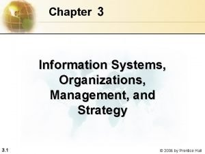 Chapter 3 Information Systems Organizations Management and Strategy