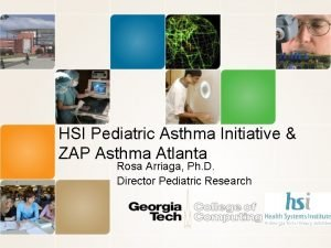 HSI Pediatric Asthma Initiative ZAP Asthma Atlanta Rosa