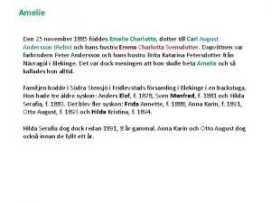 Amelie Den 25 november 1885 fddes Emelia Charlotta