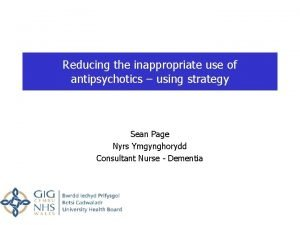 Reducing the inappropriate use of antipsychotics using strategy