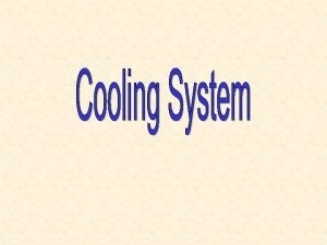 q Cooling system functions q Cooling system operation