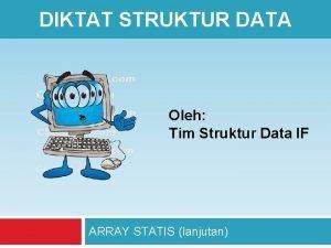 DIKTAT STRUKTUR DATA Oleh Tim Struktur Data IF