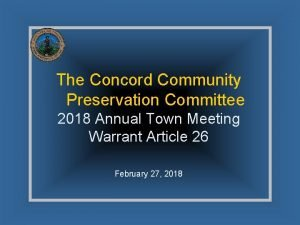 The Concord Community Preservation Committee 2018 Annual Town