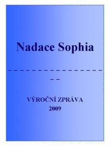 Nadace Sophia VRON ZPRVA 2009 OBSAH NADACE SOPHIA