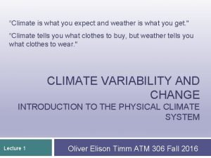 Climate is what you expect and weather is