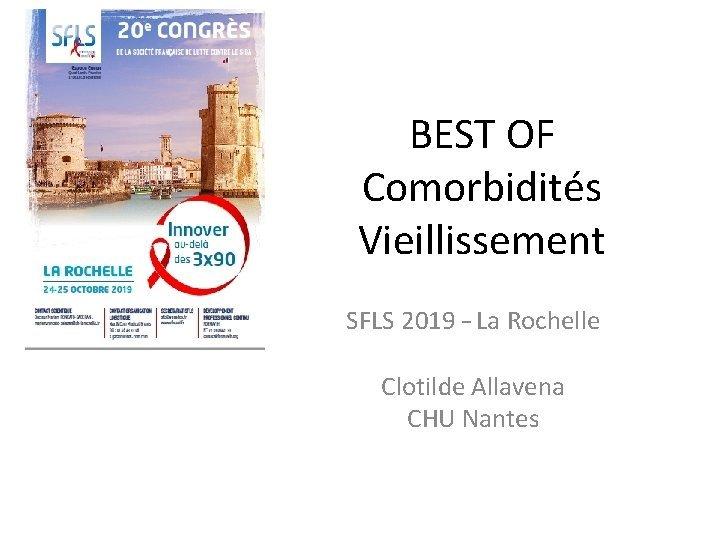 BEST OF Comorbidits Vieillissement SFLS 2019 La Rochelle