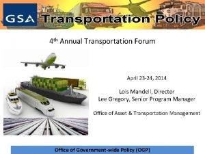 OGP Transportation Policy 4 th Annual Transportation Forum
