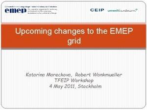 Upcoming changes to the EMEP grid Katarina Mareckova
