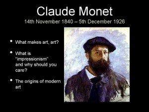 Claude Monet 14 th November 1840 5 th
