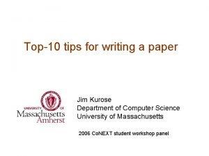 Top10 tips for writing a paper Jim Kurose