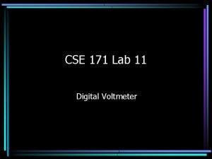 CSE 171 Lab 11 Digital Voltmeter Objective a