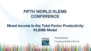 FIFTH WORLD KLEMS CONFERENCE Mixed income in the