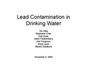 Lead Contamination in Drinking Water Tim Alba Stephanie