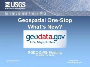 Geospatial OneStop Whats New FGDC CWG Meeting October