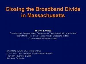 Closing the Broadband Divide in Massachusetts Sharon E