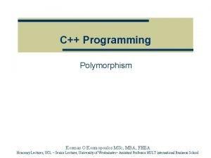 C Programming Polymorphism Kosmas O Kosmopoulos MSc MBA