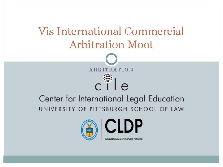 Vis International Commercial Arbitration Moot ARBITRATION What is