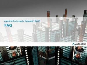 Autodesk Exchange for Autodesk Revit FAQ 2013 Autodesk
