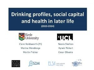 Drinking profiles social capital and health in later