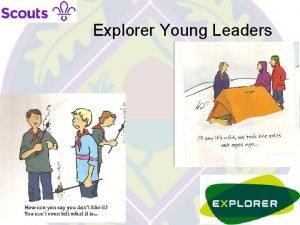 Explorer Young Leaders Explorer Young Leaders November 2018