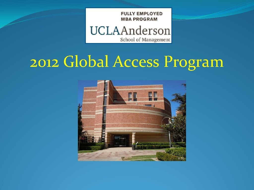 2012 Global Access Program Program Overview Company assigned