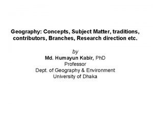 Geography Concepts Subject Matter traditions contributors Branches Research