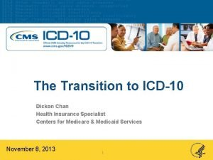 The Transition to ICD10 Dickon Chan Health Insurance
