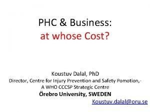 PHC Business at whose Cost Koustuv Dalal Ph