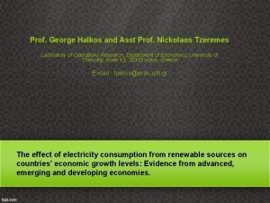 Prof George Halkos and Asst Prof Nickolaos Tzeremes