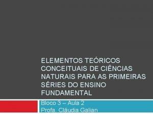 ELEMENTOS TERICOS CONCEITUAIS DE CINCIAS NATURAIS PARA AS