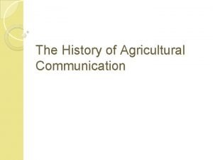 The History of Agricultural Communication Agricultural Societies 1785
