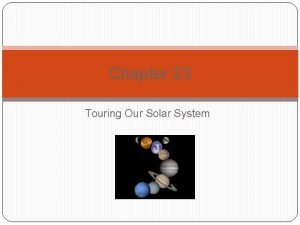 Chapter 23 Touring Our Solar System The Solar