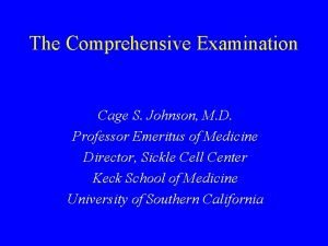 The Comprehensive Examination Cage S Johnson M D