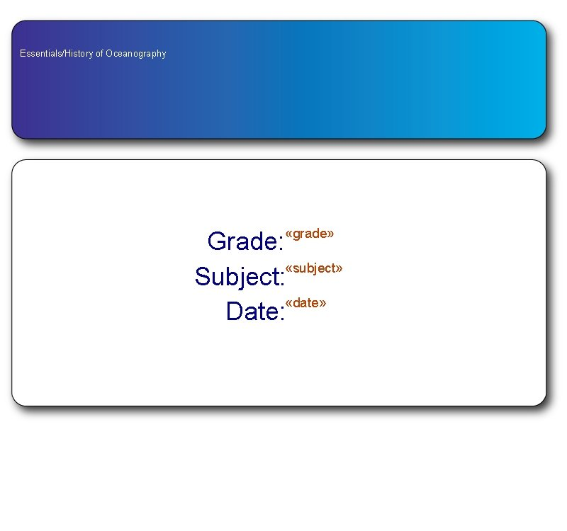 EssentialsHistory of Oceanography grade Grade subject Subject date