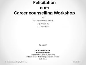 Felicitation cum Career counselling Workshop for 102 passed
