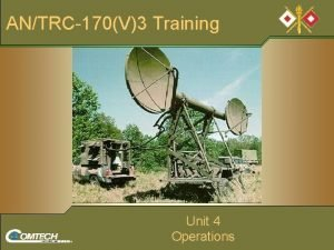 ANTRC 170V3 Training Unit 4 Operations Operations Overview