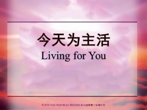 Living for You A holy task has been