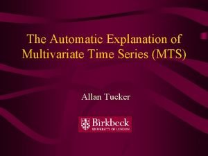 The Automatic Explanation of Multivariate Time Series MTS