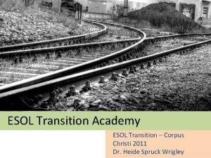 ESOL Transition Academy ESOL Transition Corpus Christi 2011