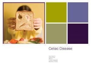 Celiac Disease Case Study 12 Jackie Farrall KNH